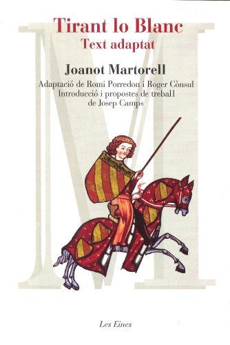 Tirant lo Blanc - text adaptat: Adaptació de Romi Porredon i Roger Cònsul (LES EINES)