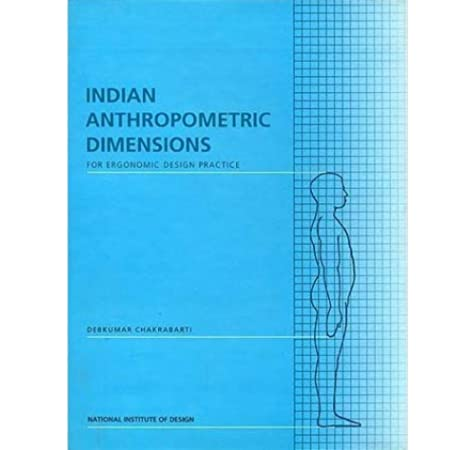 Buy Indian Anthropometric Dimensions For Ergonomic Design Practice Book Online At Low Prices In India Indian Anthropometric Dimensions For Ergonomic Design Practice Reviews Ratings Amazon In