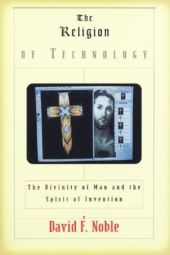 The Religion of Technology PDF