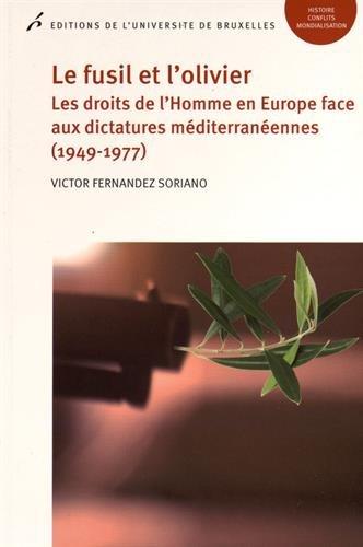 Le fusil et l'olivier : Les droits de l'Homme en Europe face aux dictatures méditerranéennes (1949-1977)
