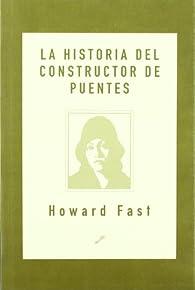 La historia del Constructor de Puentes par Howard Fast