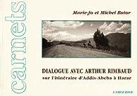 Dialogue avec Arthur Rimbaud sur l'itinéraire d'Addis-Abeba à Harar par Michel Butor