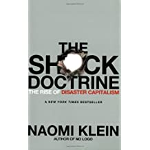 The Shock Doctrine: The Rise of Disaster Capitalism by Naomi Klein (2008-06-24)