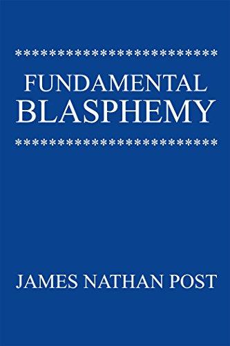 Fundamental Blasphemy (English Edition) por James Nathan Post