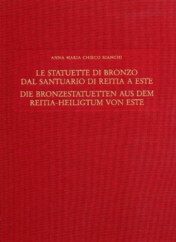 Die Bronzestatuetten aus dem Reitia-Heiligtum von Este
