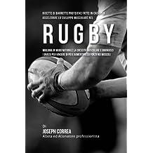 Ricette Di Barrette Proteiche Fatte In Casa Per Accelerare Lo Sviluppo Muscolare Nel Rugby: Migliora In Modo Naturale La Crescita Muscolare E Di Piu E Aumentare La Forza Nei Muscoli