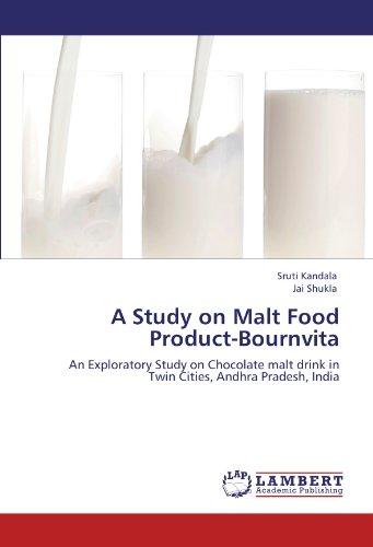 A Study on Malt Food Product-Bournvita: An Exploratory Study on Chocolate malt drink in Twin Cities, Andhra Pradesh, India