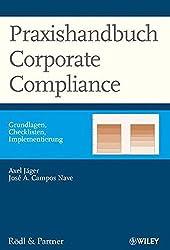 Praxishandbuch Corporate Compliance: Grundlagen - Checklisten - Implementierung