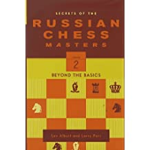 Secrets of the Russian Chess Masters: Beyond the Basics by Lev Alburt (1997-08-01)
