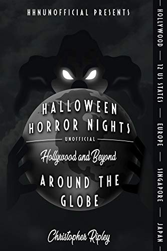 Halloween Horror Nights Unofficial: Around the Globe: Hollywood and Beyond! (English Edition)