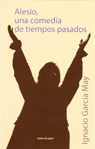 Alesio, una comedia de tiempos pasados (Joven Teatro de Papel) por Ignacio Garcia May