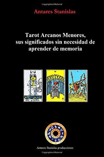 Tarot Arcanos Menores, sus significados sin necesidad de aprender de memoria: la práctica del tarot