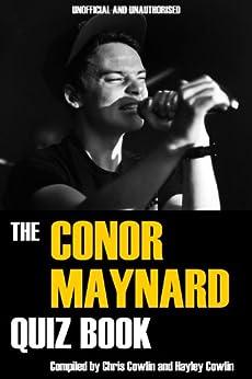 The Conor Maynard Quiz Book by [Cowlin, Chris, Cowlin, Hayley]