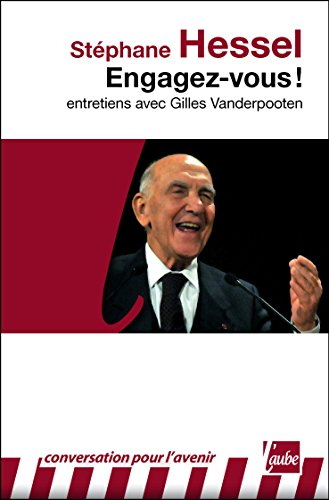 Engagez-vous !: Entretiens avec Gilles Vanderpooten