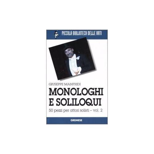 Monologhi E Soliloqui. 50 Pezzi Per Attori Solisti: 2