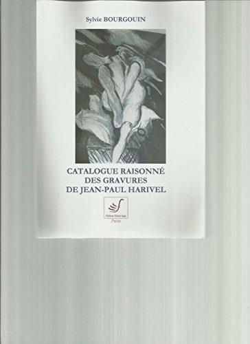 Catalogue raisonn des gravures de Jean-Paul Harivel