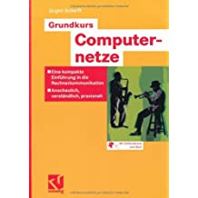 Grundkurs Computernetze: Eine kompakte Einführung in die Rechnerkommunikation - Anschaulich, verständlich, praxisnah