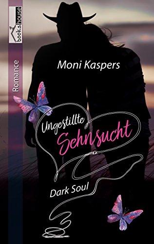 Ungestillte Sehnsucht - Dark Soul von [Kaspers, Moni]