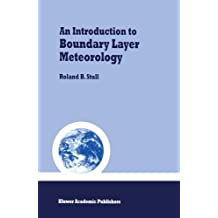 An Introduction to Boundary Layer Meteorology (Atmospheric and Oceanographic Sciences Library)