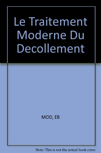 Le Traitement Moderne Du Decollement