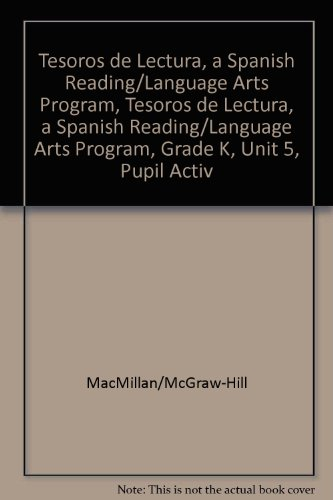 Tesoros de Lectura, a Spanish Reading/Language Arts Program, Grade K, Unit 5, Student Activity Book (Elementary Reading Treasures) por Mcgraw-Hill Education