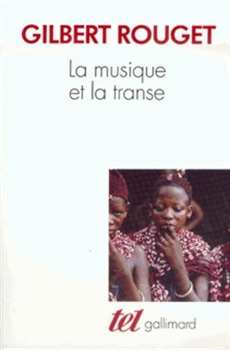 La musique et la transe: Esquisse d'une thorie gnrale des relations de la musique et de la possession