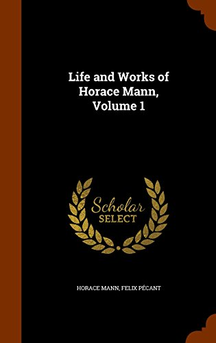 Life and Works of Horace Mann, Volume 1