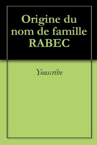 Origine du nom de famille RABEC (Oeuvres courtes) par Youscribe