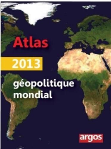 Atlas géopolitique mondial 2013