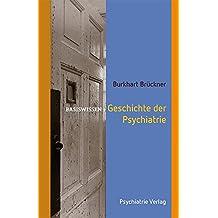 Geschichte der Psychiatrie (Basiswissen)