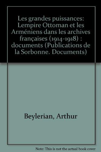 Les grandes puissances, l'empire ottoman et les arméniens dans les archives.