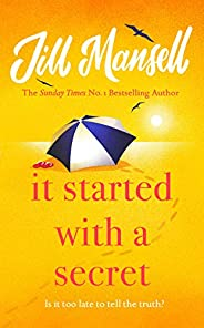 It Started with a Secret: THE scorching new novel of this summer, from the SUNDAY TIMES-bestselling author of