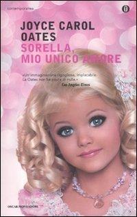 Sorella, mio unico amore (Oscar contemporanea) di Oates, Joyce C. (2011) Tapa blanda