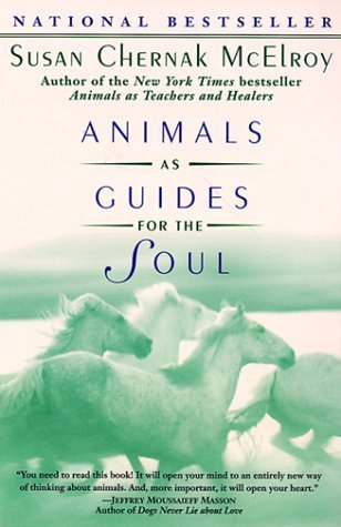 Animals as Guides for the Soul: Stories of Life-changing Encounters by Susan Chernak McElroy (1999-09-01)