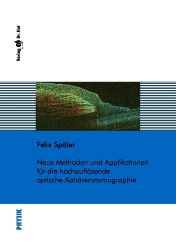 neue-methoden-und-applikationen-fur-die-hochauflosende-optische-koharenztomographie