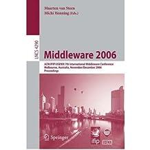 [(Middleware 2006: ACM /IFIP / USENIX 7th International Middleware Conference, Melbourne, Australia, November 27 - December 1, 2006, Proceedings )] [Author: Maarten van Steen] [Jan-2007]