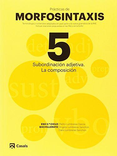 Prácticas Morfosintaxis 5 Subordinación adjetiva. La composición (Prácticas de Morfosintaxis)