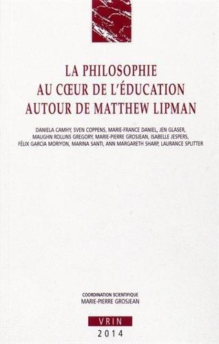 La philosophie au coeur de l'ducation: Autour de Matthew Lipman
