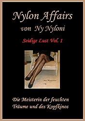 Seidige Lust Vol.1: Nylon Affairs von der Meisterin des Kopfkinos und der feuchten Träume