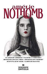 Amélie Nothomb: El sabotaje amoroso / Estupor y temblores / Metafísica de los tubos / Biografía del hambre / Ni de Eva ni de Adán / La nostalgia feliz: 15 par Amélie Nothomb