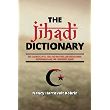 The Jihadi Dictionary: The Essential Intel Tool  for Military, Law Enforcement,  Government and the Concerned Public