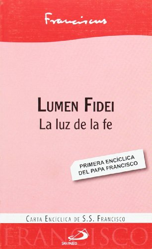 Lumen fidei: La luz de la fe (Encíclicas) por Papa Francisco