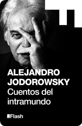 Cuentos del intramundo (Flash Relatos) por Alejandro Jodorowsky