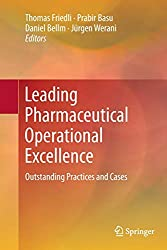 Leading Pharmaceutical Operational Excellence: Outstanding Practices and Cases