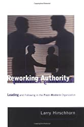 Reworking Authority: Leading and Following in the Post-modern Organization (Organization Studies)