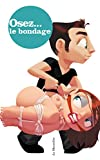Osez le bondage (French Edition)