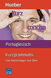 Kurzgrammatik Portugiesisch: Zum Nachschlagen und Üben / Buch