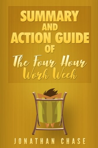 summary-the-4-hour-work-week-action-guide-to-escape-9-5-live-anywhere-and-join-the-new-rich