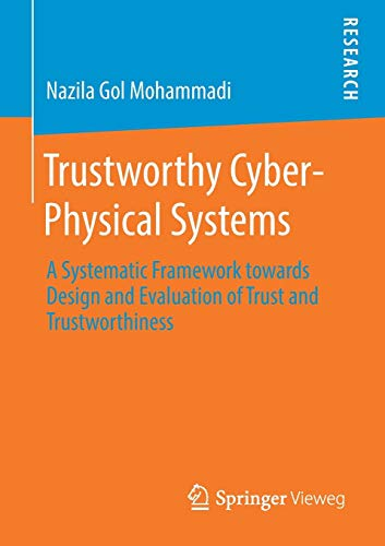 Trustworthy Cyber-Physical Systems: A Systematic Framework towards Design and Evaluation of Trust and Trustworthiness