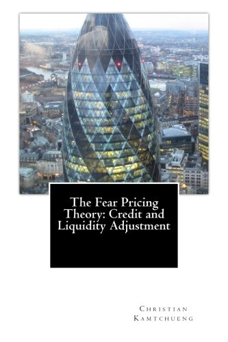 The Fear Pricing Theory: Credit and Liquidity Adjustment